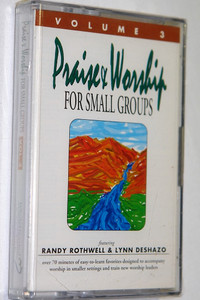 WholeHearted Worship for Small Groups Volume 3 / Praise and Worship Audio Cassette Tape / Don't Just Sing, WORSHIP! / 26 Classic Worship Songs for Today's Worshipers / Worship Leader: Randy Rothwell & Lynn DeShazo (WholeHeartedWorship3)