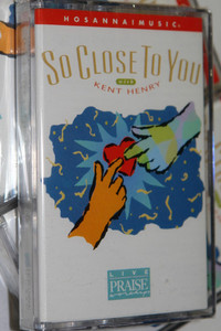 So Close To You with Kent Henry / Integrity Live Praise & Worship Audio Cassette 1997 (000768115442)