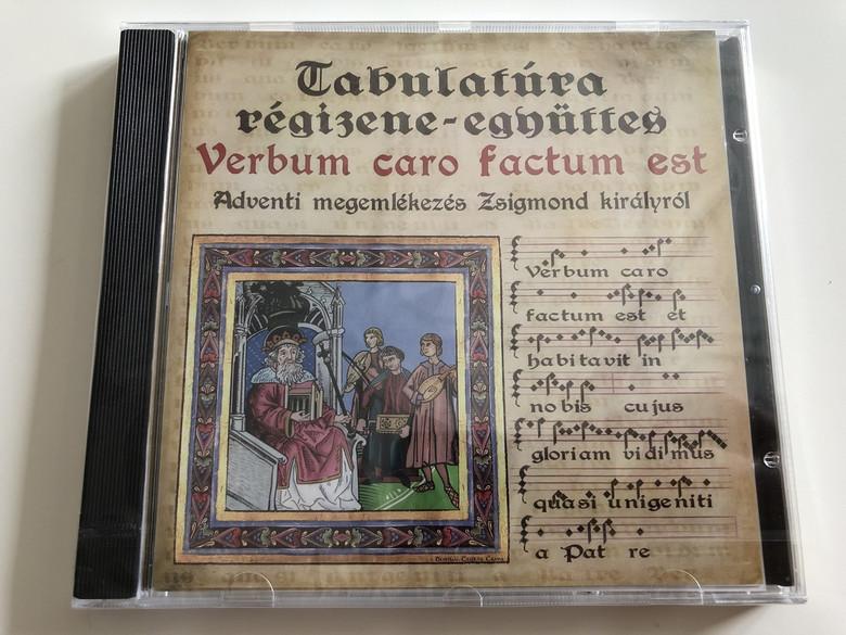 Tabulatúra régizene-együttes - Verbum caro factum est / Audio CD / Adventi megemlékezés Zsigmond királyról / A Commemoration of King Sigismundus at Advent / Allegro Thaler 2007 / MZA-090