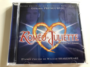 Roméo & Juliette De La Haine À L'Amour / Audio CD 2000 / Romeo & Juliet From Hatred to Love / Bande originale du Spectacle Musical de Gerard Presgurvic / D'aprés L'ceuvre de William Shakespeare (73145424952)