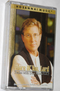 More Of You, Lord: Praise With Don Moen Vol. 2 / Also featuring Darlene Zschech with Power of Your Love / Hosanna! Music Integrity Music /  Live Christian Praise and Worship Music 1999 AUDIO CASSETTE TAPE