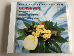Music for the millions Vol.26 Gershwin / Rhapsody in Blue, An American in Paris, Saint-Saens: Organ Symphony, Slovac National Philh. Orchestra, Iwan Sokol, Organ Cond./Dir: L. Pesek, B. Rezucha / AUDIO CD 1991 (4002587744946)