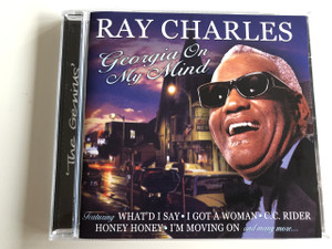 Ray Charles - Georgia in my mind / The Genius / AUDIO CD 2002 / Featuring: What'd I say, I GOT A WOMAN, C.C. RIDER, HONEY HONEY, I'M MOVING ON and many more... (5014293676427)
