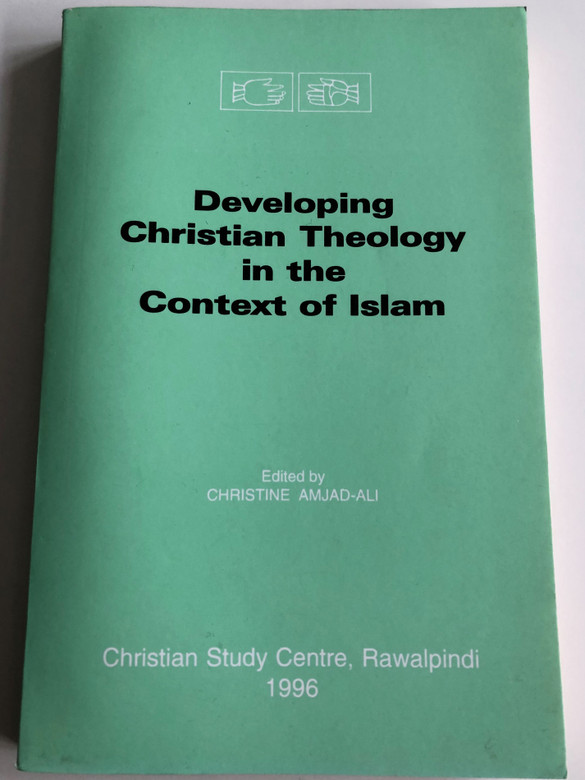 Developing Christian Theology In The Context Of Islam - English Edition - By Christine Amjad-Ali (B5-NZG2-0HRR)