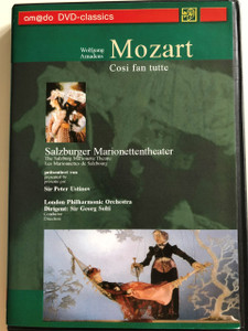W.A. Mozart: Cosi fan tutte DVD 2003 All Women Do It / Directed by Georg Wübbolt / Text and Narration by Sir Peter Ustinov / The Salzburg Marionette Theatre / London Philharmonic Orchestra / Conducted by Sir Georg Solti (4028462020066)