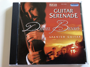 Dániel Benkő - Guitar Serenade / Spanish Guitar / Audio CD 1999 / Schubert, Mendelssohn, Chopin, Schumann, Bach, Tchaikovsky, Liszt, Roch, Pfeifer, Tárrega / Hungaroton Classic / HCD 31823 (5991813182326)