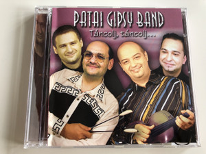 Patai Gypsy Band - Táncolj, táncolj / Audio CD 2004 / Proton / PR-CD 8810462-2 (5999881046229)
