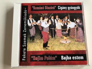 """""""Románé Biszórá"""" - Cigány gyöngyök / """"Bajba Pelém"""" Bajba estem / Audio CD 2003 / Zenekarvezető Farkas József / Fekete Szeme Zeneműkiadó (5998175172170)"""