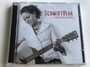 Schmidt Vera - Nézhetnélek / Audio CD 2005 / EMI (5999888029812)