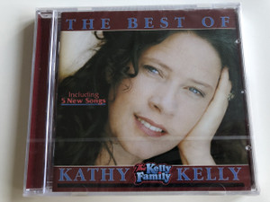 The Best of Kathy Kelly / The Kelly Family / Audio CD 1999 / Including 5 New Songs / CD 99-916 (4012976019166)