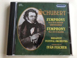 "Franz Schubert - Symphony No. 8 in B minor ""Unfinished"" / Symphony No. 3 in D major / Budapest Festival Orchestra / Conducted by Iván Fischer / Hungaroton Classic / HCD 12616 (5991811261627)"