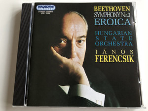 Beethoven Symphony No. 3 Eroica / Audio CD 1994 / Hungarian State Orchestra / Conducted by János Ferencsik / Hungaroton Classic / HCD 12566 (5991811256623)
