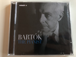 Bartók The Pianist / Audio CD 2016 / Hungaroton / Béla Bartók playing the Piano (5991813279026)