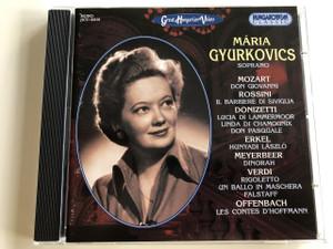 Mária Gyurkovics Soprano / Great Hungarian Voices / Audio CD 2003 / Mozart, Rossini, Donizetti, Erkel, Meyerbeer, Verdi, Offenbach / Hungaroton Classic / HCD 32218 (5991813221827)