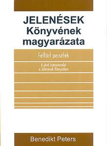 Jelenések Könyvének magyarázata by Benedikt Peters - hungarian translation of