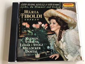 Mária Tiboldi - Soprano / Szép Álom szállj a szívemre / Liebe, du Himmel auf Erden / Kálmán, Strauss, Lehár - Stolz, Millöcker, Dostal / Audio CD 1999 / Hungaroton Classic / HCD 16854