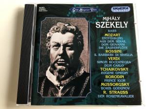 Mihály Székely - bass / Great Hungarian Voices / Mozart, Rossini, Verdi, Tchaikovsky, Borodin, Mussorgsky, R. Strauss / Audio CD 1996 / Hungaroton Classic / HCD 31615 (5991813161529)