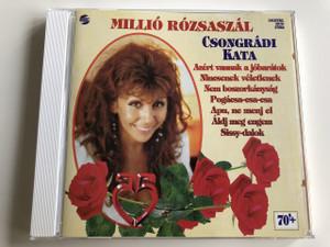 Csongrádi Kata - Millió Rózsaszál / Audio CD 1997 / Azért vannak a jó barátok, Nincsenek véletlenek, Pogácsa-csa-csa, Apu, ne menj el / HCD 37884 (5991813788429)