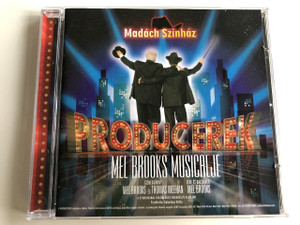 The Producers Audio CD 2006 Producerek / Mel Brooks' Musical / Madách Színház / Written by Mel Brooks, Thomas Meehan / Conducted by Kocsák Tibor / Original Soundtrack from the Musical / Directed by Tamás Szirtes (5999509614724)