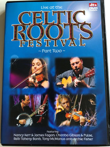 Live at the Celtic Roots Festival - Part Two DVD (2006) / Featuring Nancy Kerr & James Fagan, Chanda Gibson & Pulse, Reid Taheny Band, Tony MacManus and Archie Fisher (5029365758321)