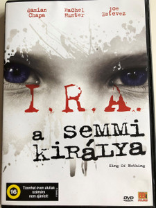 I.R.A - King of Nothing DVD 2009 A semmi királya / Directed by Damian Chapa / Starring: Damian Chapa, Rachel Hunter, Joe Estevez, Cian McCormick, Vanessa Koegh, Rebecca Ryan (5996051439003)