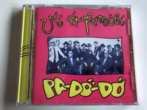 Pa-Dö-Dő - VI ÁR FEMILI / AUDIO CD 2000 / MAGYAR LÁNYEGYÜTTES: FALUSI MARIANN, LANG GYÖRGYI (599871479027)
