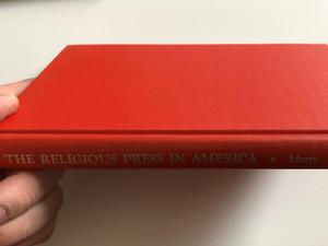 The Religious Press in America by Martin E. Marty, John G. Deedy, Jr., David Wolf Silverman, Robert Lekachman / Greenwood Press Publishers / A Sustained analysis of the religious press in America / Hardcover (0837165008)