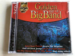 Golden age of BigBand / American Patrol, Begin the Beguine, One O'Clock Jump, Sweet Georgia Brown and many others / Performed by the BBC Big Band / Double Gold 2CD / Audio CD 1999 / Galaxy Music -3720252 (8711637202522)