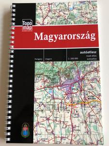 Hungary - road atlas / Magyarország - autóatlasz / Ungarn - autoatlas / Topomap / English, German, Hungarian Road atlas of Hungary / 1 : 200.000 (9789632573618)