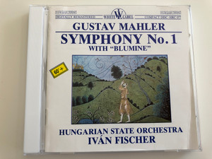 "Gustav Mahler - Symphony No. 1 With ""Blumine"" / Hungarian State Orchestra / Conducted by Iván Fischer / Hungaroton HRC 077 / White Label (HRC-077)"