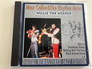Max Collie & The Rhythm Aces - Willie the Weeper / Petulia, Steamboat Stomp, Walking With The King, Black Bottom Stomp / Audio CD 1995 / Digitally remastered Jazz edition (4011222016522)