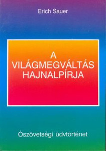 A világmegváltás hajnalpírja by Eric Sauer - Hungarian translation of The Dawn of World Redemption / A Survey of Historical Revelation in the Old Testament