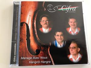 Cifra Ensemble: Mariage Avec Nous - Hangról Hangra / Audio CD 2006 / Membran Music (4011222234131)