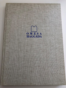 Haggáda / O.M.Z.S.A / Pesah-Haggadah - The order of the Passover Seder / Hebrew - Hungarian bilingual edition / The story of the Exodus, prayers, psalms and hyms / Translated by Kohn Zoltán (9632721187)