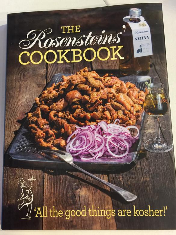 """The Rosensteins' Cookbook / """"All the good things are kosher!"""" / Rosenstein Róbert , Rosenstein Tibor (9789630981538)"""