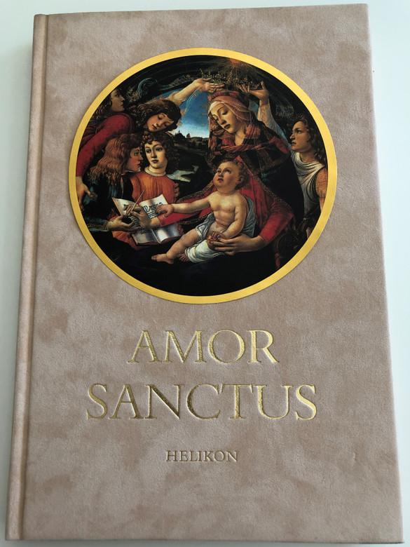 Amor Sanctus / Medieval Hymns in Latin and Hungarian / Szent Szeretet könyve / Translated and interpreted by Babits Mihály / Középkori Himnuszok Latinul és Magyarul / Hardcover 1988 / Helikon / HE213 (9632079450)