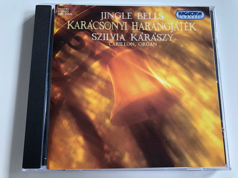 Jingle Bells / Karácsonyi harangjáték / Szilvia Kárászy Carillon, Organ / Hungaroton Classic / Audio CD 1995 / HCD 31623 / Hungarian and German Christmas carols, cradle-songs, English and Scottish traditional tunes (5991813162328)