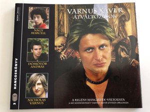 Átváltozások by Varnus Xaver / 3 CD Audio Book / The Audio version of the novel / Music by Varnus Xaver / Sony Music Entertainment 2003 (886971979428)