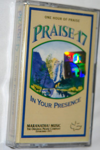 Praise 17-in Your Presence / Maranatha! Music / Christian Praise and Worship - Audio Cassette (080688551544)