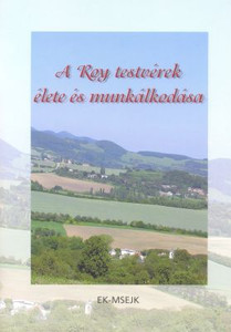 A Roy testvérek élete és munkálkodása - The Roy sisters life and work / The booklet commemorates the literary and charitable activities of the sisters Roy Krisztina (Kristina Royová) and Roy Maria (1858-1924)