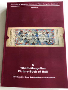 A Tibeto-Mongolian Picture-Book of Hell - Volume 5 / Authors: Cebel Vangčug Dorje, Géza Bethlenfalvy, Alice Sárközi (9789635670437)