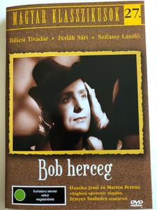 Bob Herceg DVD 1941 Prince Bob / Directed by Kalmár László / Starring: Szilassy László, Simor Erzsi ,Greguss Zoltán ,Makláry Zoltán, Bilicsi Tivadar, Rajnai Gábor / Hungarian Classics 27. (5999551920743)
