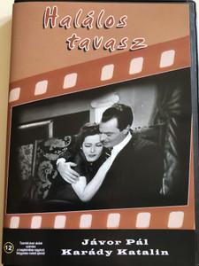 Halálos Tavasz DVD 1939 Deadly Spring / Directed by László Kalmár / Starring: Karády Katalin, Jávor Pál. / Zilahy Lajos regénye alapján (5996051280490)