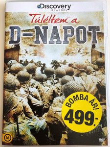 Surviving D-day DVD 2011 Túléltem a D-napot / Directed by Richard Dale, Alan Eyres / Documentary about D-day, the beginning of the Battle of Normandy / Discovery Channel (5999016350214)