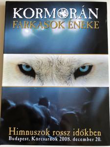 Kormorán - Farkasok éneke DVD 2008 / Himnuszok rossz időkben / Directed by Veres Zsolt / Recorded Live in Budapest Körcsarnok (5999884366010)