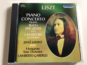Liszt Ferenc - Piano Concerto Op. post Buch der Lieder Vol.2 / Jenő Jandó piano / Hungarian State Orchestra / Conducted by Lamberto Gardelli / Audio CD 1997 / Hungaroton Classic / HCD 31396 (5991813139627)
