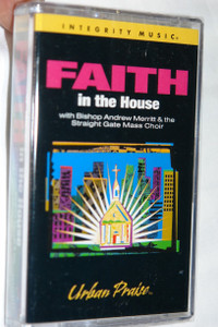 FAITH In The House - Urban Praise / Christian Praise and Worship / Integrity Music - Audio Cassette (000768166848)