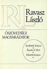 Ószövetségi magyarázatok by Ravasz László / Old Testament Explanations / Book of Psalms, Isaiah 1-12. Part 2, Explanation of the Book of Zechariah (963300559 0)