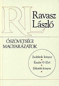 Ószövetségi magyarázatok by Ravasz László / Old Testament Explanations / Book of Psalms, Isaiah 1-12. Part 2, Explanation of the Book of Zechariah (963300559 0)