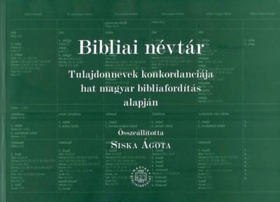 Bibliai névtár by Siska Ágota - Biblical Name Register – Proper Names Based On Concordance Of The Hungarian Bible Translation (9789635581689)